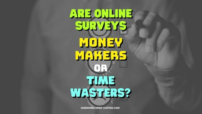Are Online Surveys Money Makers or Time Wasters Featured Image
