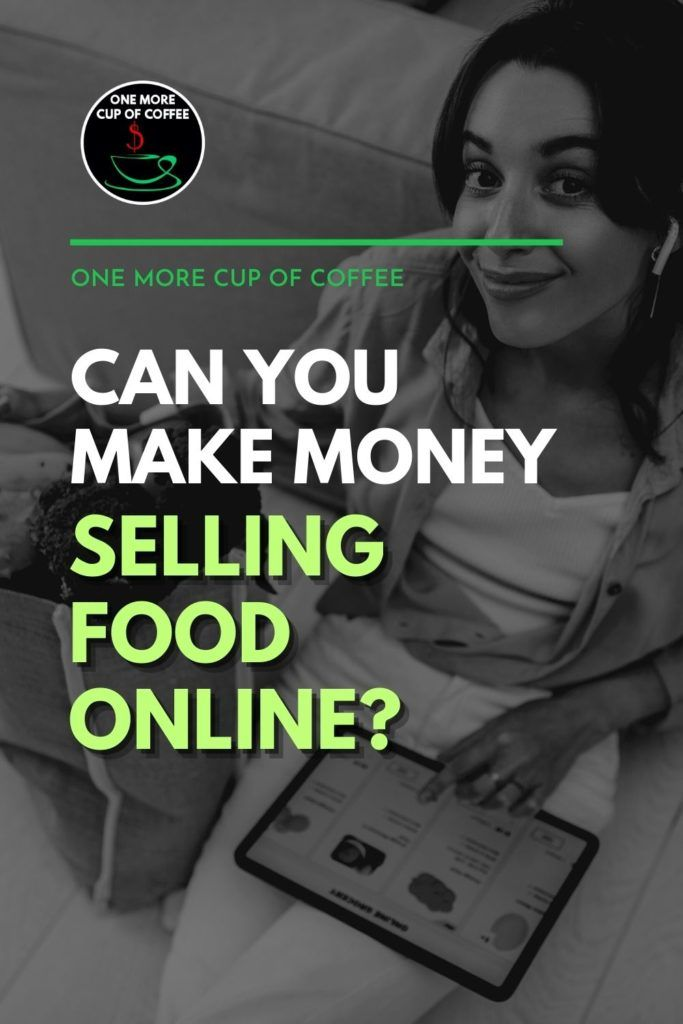 """black and white image of a woman on her tablet sitting on the couch with a grocery bag of fresh produce beside her, with text overlay """"Can You Make Money Selling Food Online?"""""""