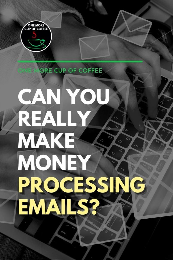 """black and white closeup image of hands working on laptop keyboards, with text overlay """"Can You Really Make Money Processing Emails?"""""""