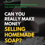 """black and white image of homemade soaps with text overlay """"Can You Really Make Money Selling Homemade Soap?"""""""