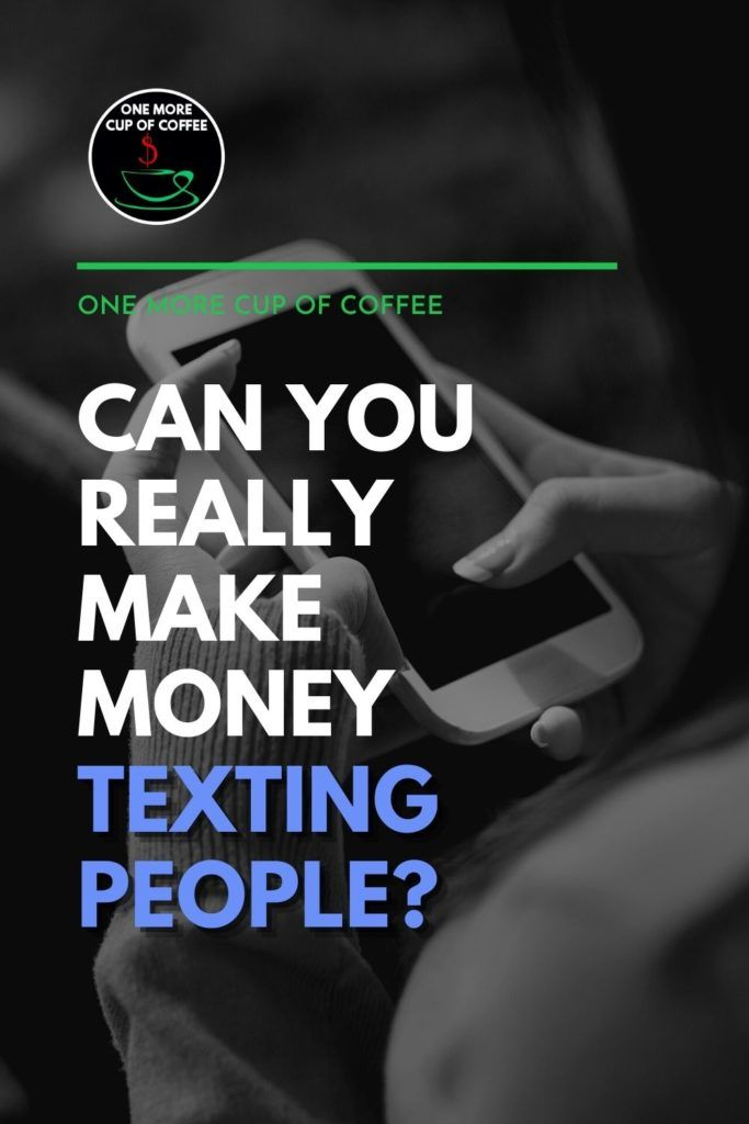 """black and white closeup image of smartphone and hands texting, with overlay text """"Can You Really Make Money Texting People?"""""""