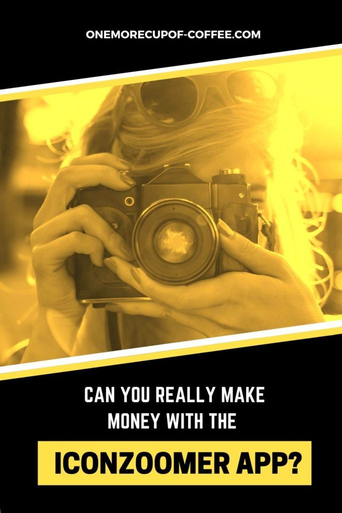 """yellow tint closeup image of woman looking through her dslr camera with overlay text """"Can You Really Make Money With The Iconzoomer App?"""""""