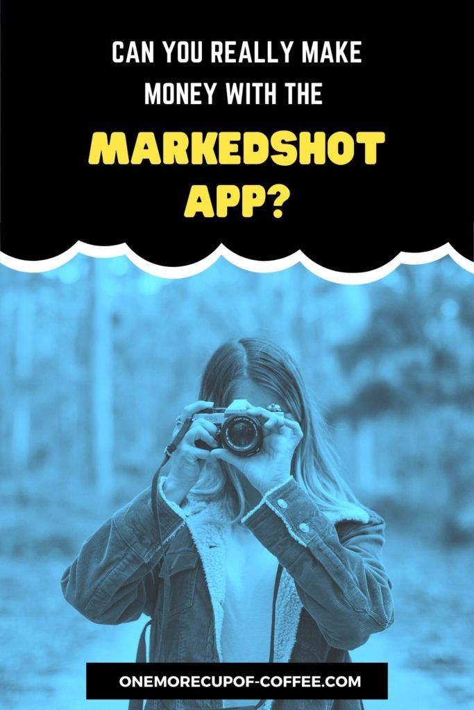 """blue tint background image of woman shooting with her camera, overlay text """"Can You Really Make Money With The MarkedShot App?"""""""