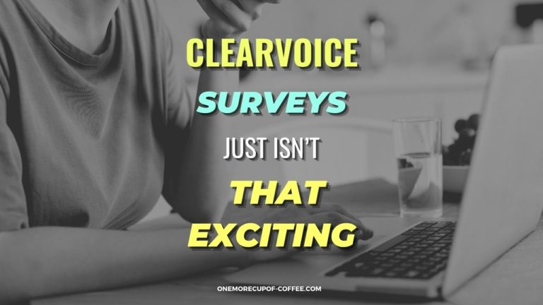 ClearVoice Surveys Just Isn't That Exciting Featured Image