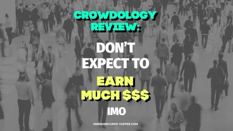 Crowdology Review Don't Expect To Earn Much $$$ IMO Featured Image