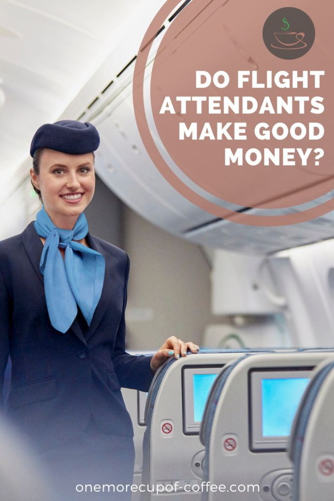 """smiling female flight attendant in her blue uniform inside an airplane, with text overlay in brown colored semi-circle background """"Do Flight Attendants Make Good Money?"""""""