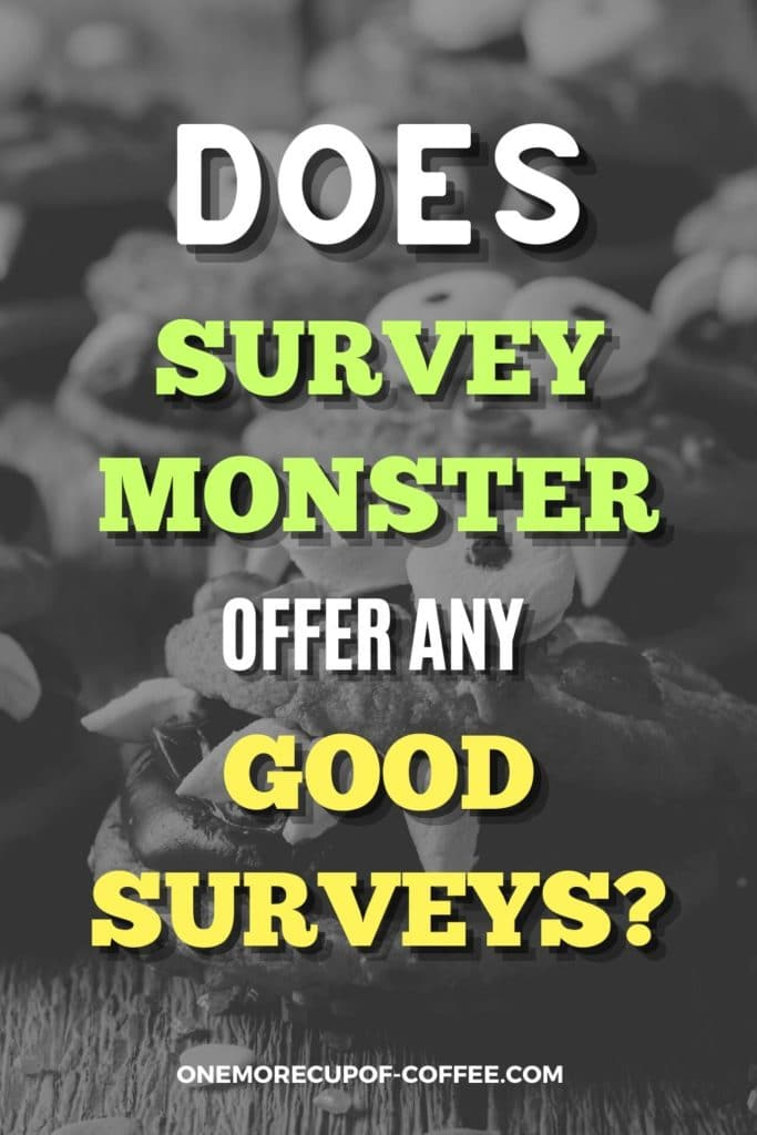 """black and white closeup image of monster-designed cookies, withe text overlay """"Does Survey Monster Offer Any Good Surveys?"""""""