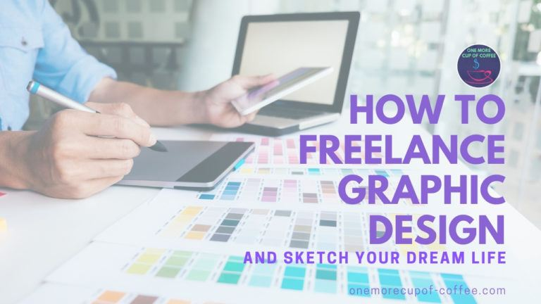 How To Freelance Graphic Design And Sketch Your Dream Life featured image