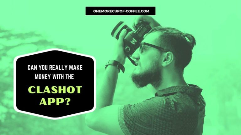Make Money With The Clashot App Featured Image