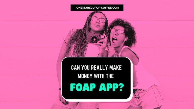 Make Money With The Foap App Featured Image