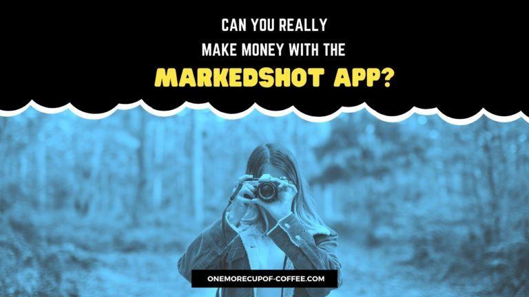 Make Money With The MarkedShot App Featured Image