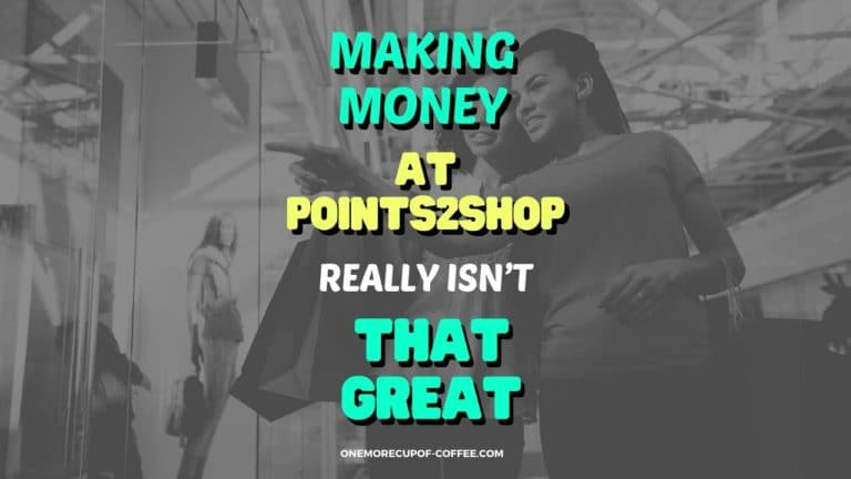 Making Money At Points2Shop Really Isn't That Great Featured Image