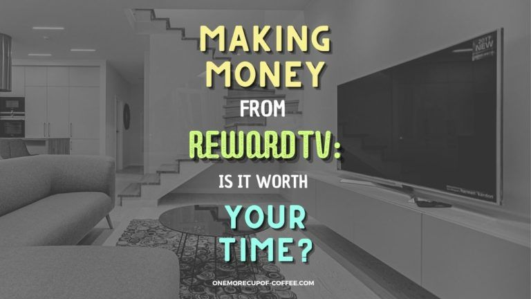 Making Money From RewardTV Is It Worth Your Time Featured Image