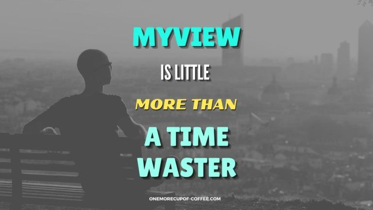 MyView Is Little More Than A Time Waster Featured Image