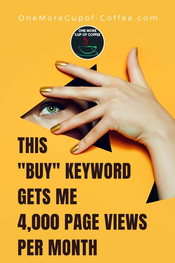 This _Buy_ Keyword Gets Me 4,000 Pageviews Per Month