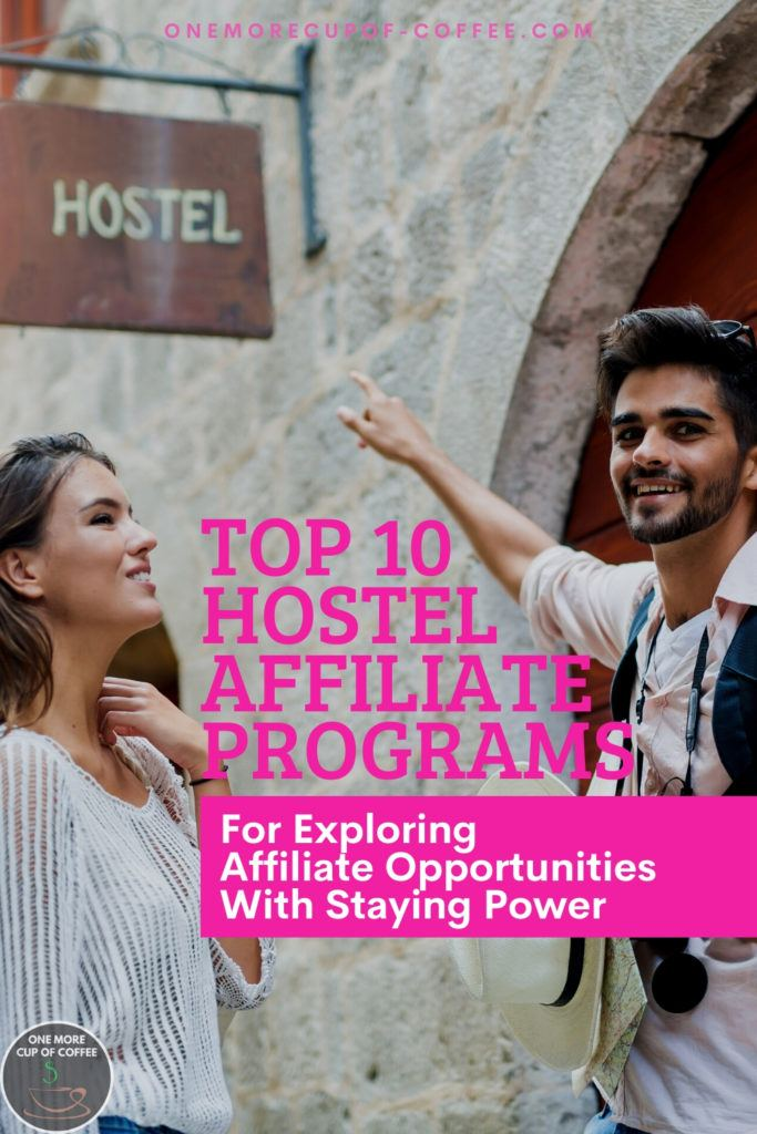 """man and woman traveler pointing at a hostel, with text overlay """"Top 10 Hostel Affiliate Programs For Exploring Affiliate Opportunities With Staying Power"""""""