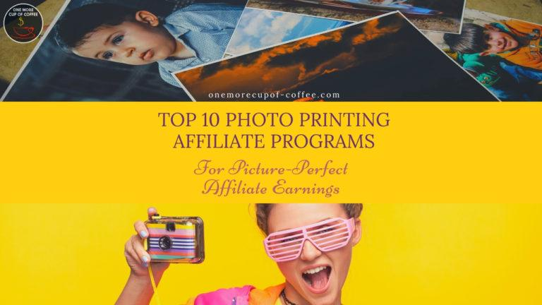 Top 10 Photo Printing Affiliate Programs For Picture-Perfect Affiliate Earnings featured image