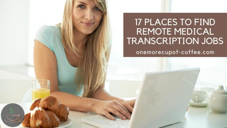 17 Places To Find Remote Medical Transcription Jobs featured image