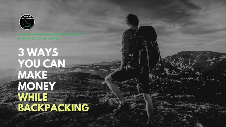 3 Ways You Can Make Money While Backpacking Featured Image