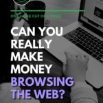 """black and white image of a woman using a laptop, with text overlay """"Can You Really Earn Money Browsing The Web?"""""""