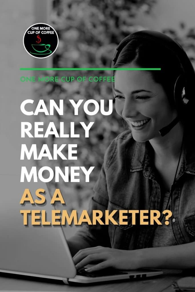 """black and white image of a female telemarketer in front of a laptop, with text overlay """"Can You Really Make Money As A Telemarketer?"""""""