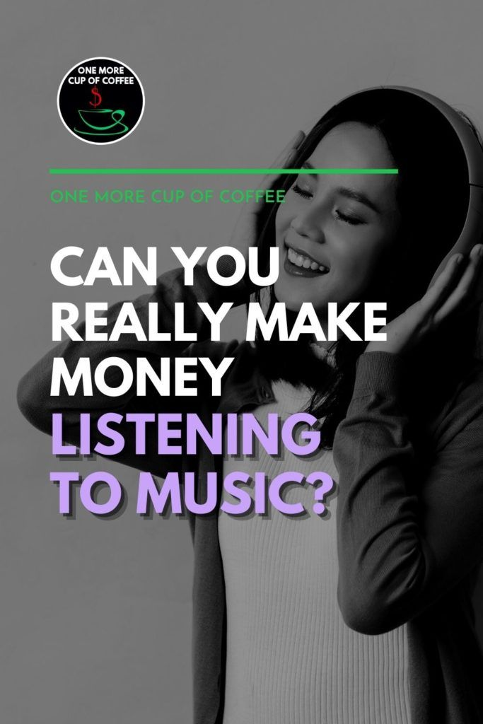 """black and white image of a woman listening to music on her headset, with text overlay """"Can You Really Make Money Listening to Music?"""""""