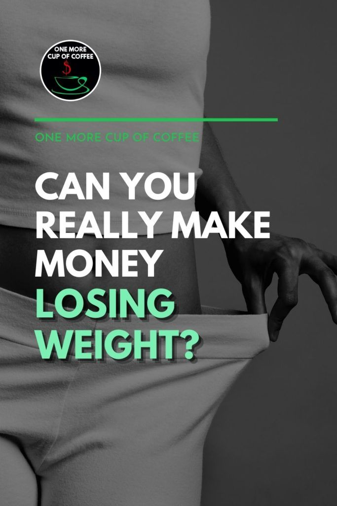 """black and white partial image of a woman's body showing off the lose waist band of her pants to show weight loss, with text overlay """"Can You Really Make Money Losing Weight?"""""""