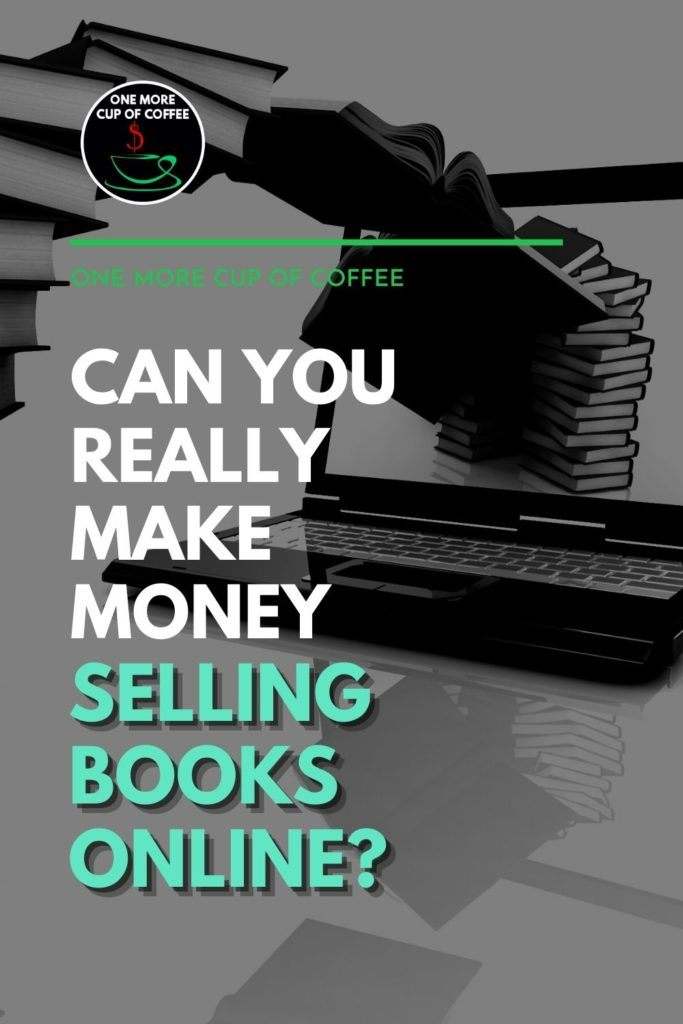 """black and white image of a pile of books getting sucked into a laptop's screen, with text overlay """"Can You Really Make Money Selling Books Online?"""""""