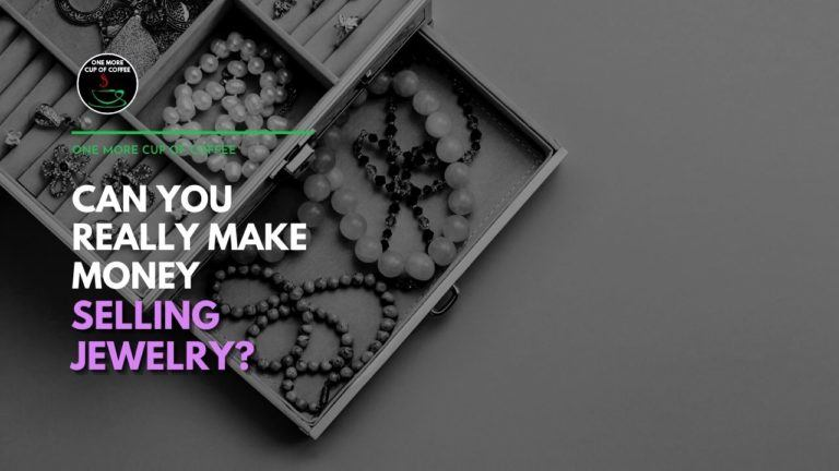 Can You Really Make Money Selling Jewelry Featured Image