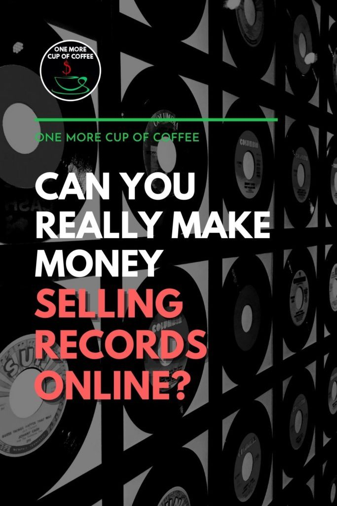 """black and white image of a wall cover in vinyl records, with text overlay """"Can You Really Make Money Selling Records Online?"""""""