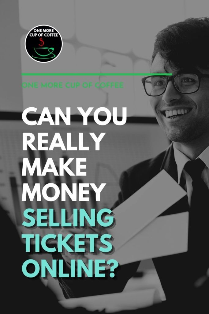 """black and white image of a man in suit with eyeglasses holding two tickets, with text overlay """"Can You Really Make Money Selling Tickets Online?"""""""