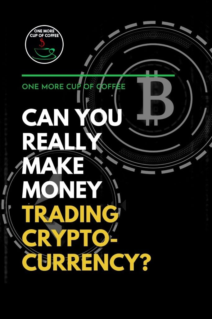 """black and white image of circle with Bitcoin sign, with text overlay """"Can You Really Make Money Trading Cryptocurrency?"""""""