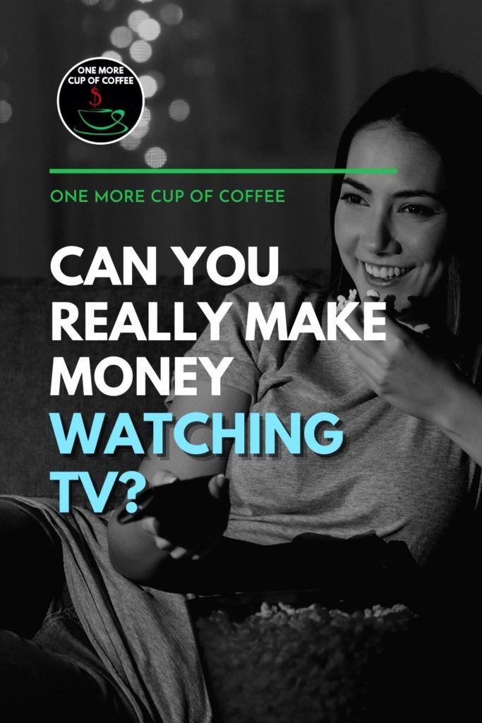 """black and white image of a woman sitting with tv remote in one hand, eating a big bucket of popcorn; with text overlay """"Can You Really Make Money Watching TV?"""""""
