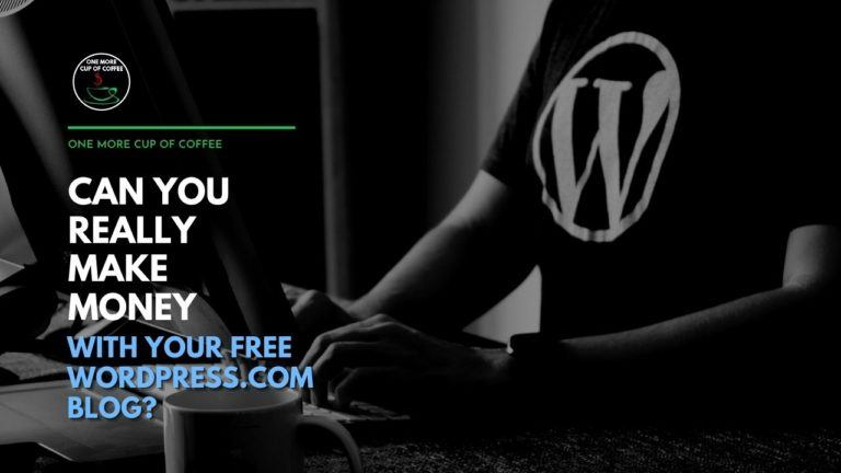 Can You Really Make Money With Your Free WordPress.com Blog Featured Image