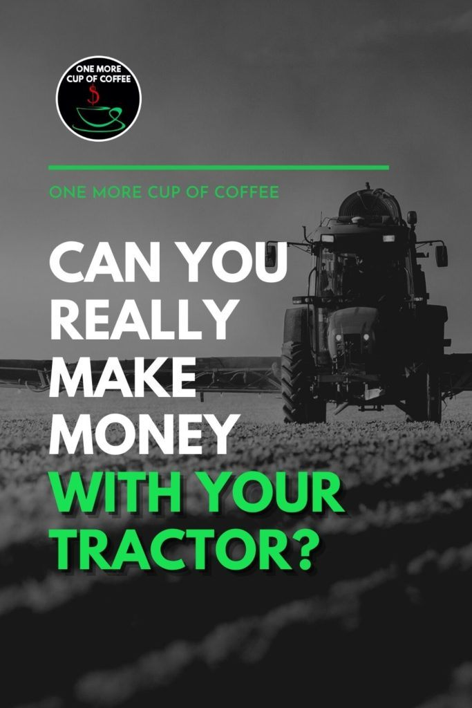 """black and white image of an unmanned tractor out in an open field, with text overlay """"Can You Really Make Money With Your Tractor?"""""""