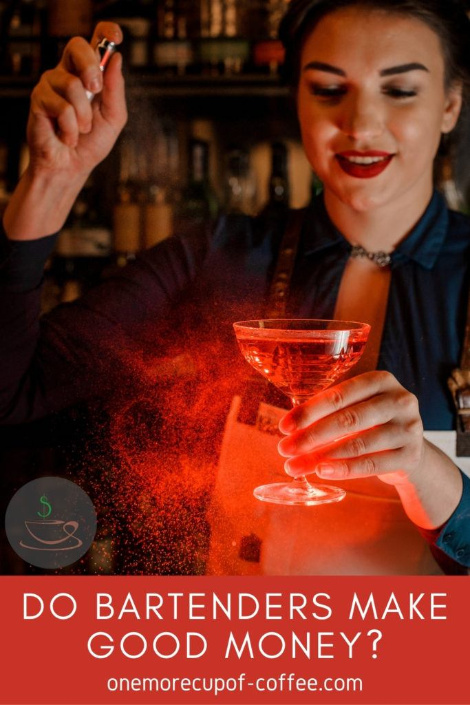 """female bartender mixing a drink, with text at the bottom in red banner """"Do Bartenders Make Good Money?"""""""