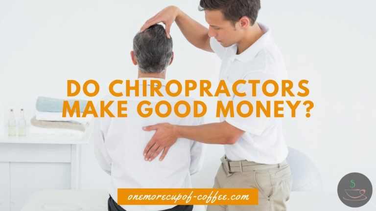Do Chiropractors Make Good Money featured image