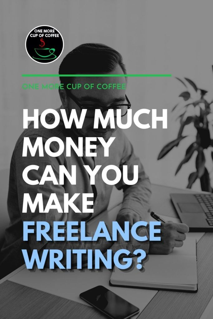 """black and white image of man in eyeglasses writing on his desk, with text overlay """"How Much Money Can You Make Freelance Writing?"""""""
