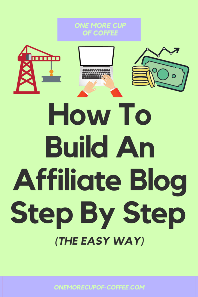 How To Build An Affiliate Blog Step By Step (The Easy Way)