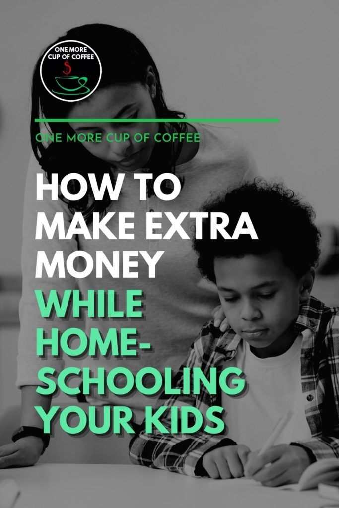 """black and white image of a mother supervising his son while doing schoolwork; with text overlay """"How To Make Extra Money While Homeschooling Your Kids"""""""