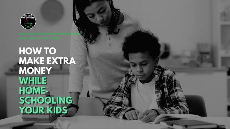 How To Make Extra Money While Homeschooling Your Kids Featured Image