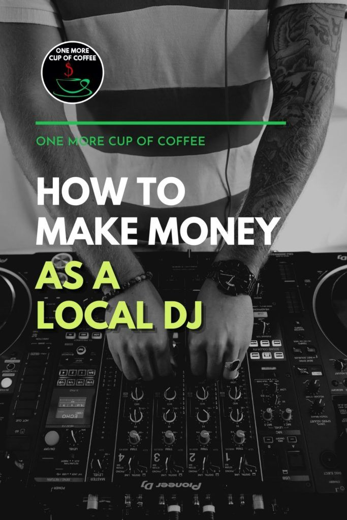 """black and white image of a DJ working on his dj mixer, with text overlay """"How To Make Money As A Local DJ"""""""