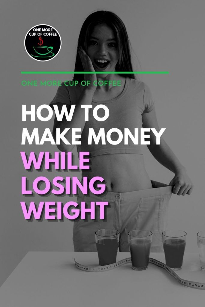 """black and white image of a happy woman showing off her pants' lose waist to show weight loss, standing in front of a table with glasses of juice drinks and tape measure; with text overlay """"How To Make Money While Losing Weight"""""""