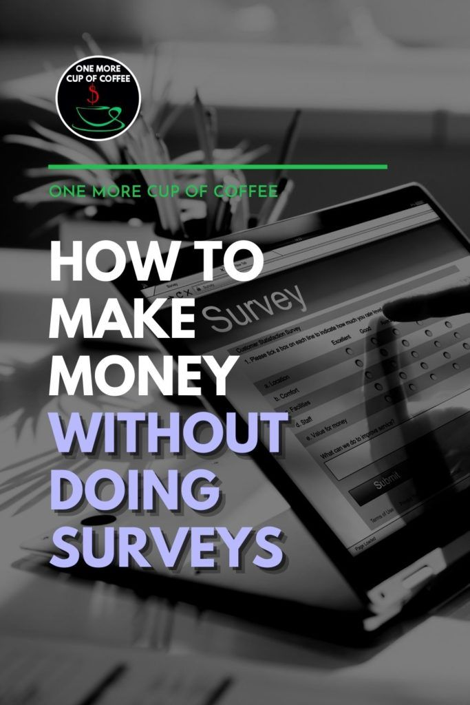 """black and white close up image of a finger to a tablet with online survey on it, with text overlay """"How To Make Money Without Doing Surveys"""""""