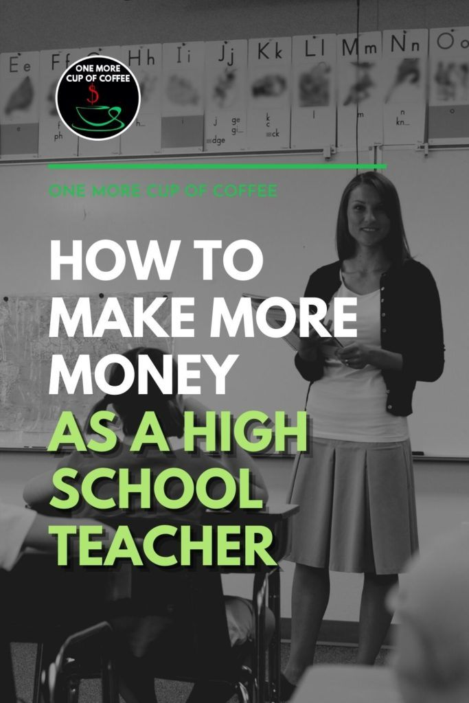 """black and white image of a female teacher in a classroom standing in front of her students while holding a folder; with text overlay """"How To Make More Money As A High School Teacher"""""""
