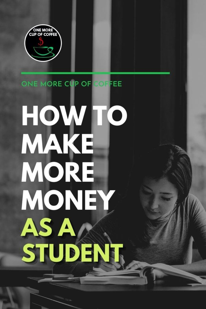 """black and white image of a student writing and studying on a desk, with text overlay """"How To Make More Money As A Student?"""""""