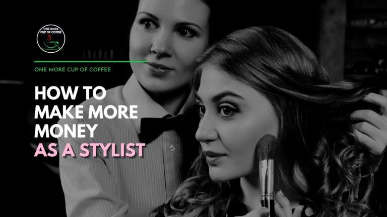 How To Make More Money As A Stylist Featured Image