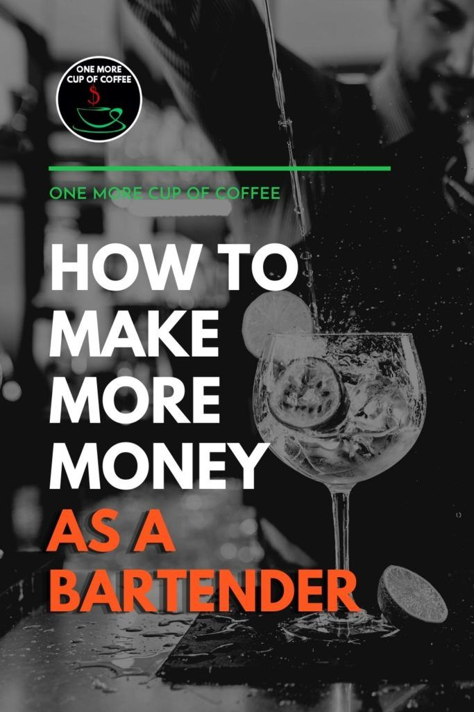 """black and white image of a bartender pouring a drink in wine glass, with text overlay """"How to Make More Money as a Bartender"""""""