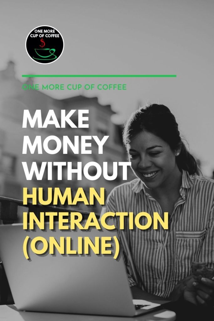 """black and white image of woman working on her laptop, with text overlay """"Make Money Without Human Interaction (Online)"""""""