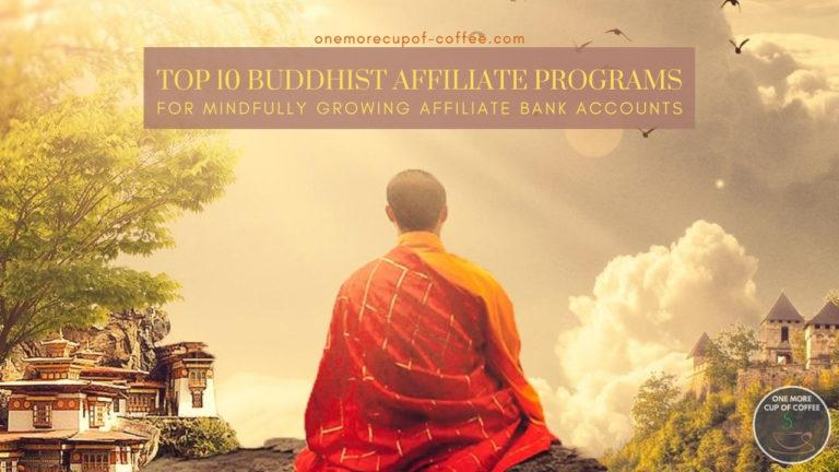 Top 10 Buddhist Affiliate Programs For Mindfully Growing Affiliate Bank Accounts featured image